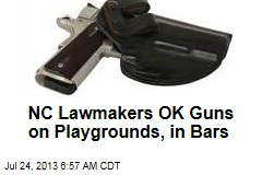 NC Lawmakers OK Guns on Playgrounds, in Bars