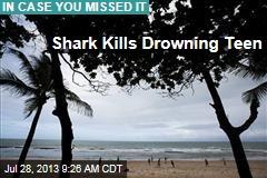 Shark Kills Drowning Teen