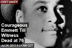 Courageous Emmett Till Witness Dead at 76