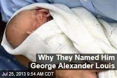 Why They Named Him George Alexander Louis