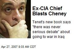 Ex-CIA Chief Blasts Cheney