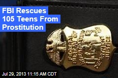 FBI Rescues 105 Teens From Prostitution