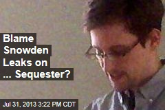 Blame Snowden Leaks on ... Sequester?