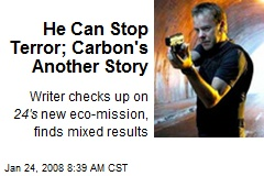 He Can Stop Terror; Carbon's Another Story