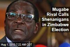 Mugabe Rival Calls Shenanigans in Zimbabwe Election