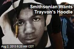 Smithsonian Wants Trayvon's Hoodie
