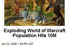 Exploding World of Warcraft Population Hits 10M