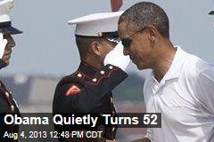 Obama Quietly Turns 52