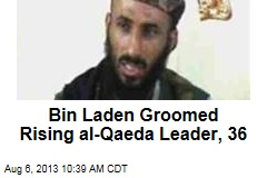 Bin Laden Groomed Rising al-Qaeda Leader, 36