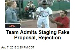 Team Admits Staging Fake Proposal, Rejection