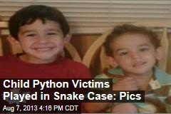 Child Python Victims Played in Snake Case: Pics