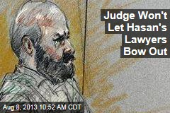 Judge Won't Let Hasan's Lawyers Bow Out