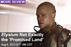 Elysium Not Exactly the 'Promised Land'