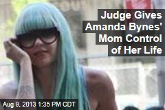 Judge Gives Amanda Bynes' Mom Control of Her Life