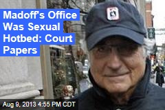 Madoff's Office Was Hotbed of Sex Affairs: Court Papers