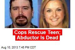 Cops Rescue Teen; Abductor Is Dead