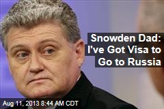 Snowden Dad: I've Got Visa to Go to Russia