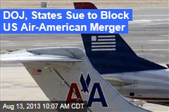DOJ, States Sue to Block US Air-American Merger