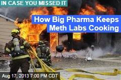 How Big Pharma Keeps Meth Labs Cooking