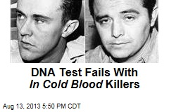 DNA Test Fails With In Cold Blood Killers