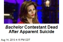 Bachelor Contestant Dead After Apparent Suicide Try