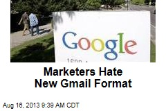 Marketers Hate New Gmail Format