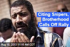 Citing Snipers, Brotherhood Calls Off Rally