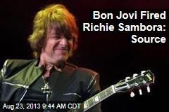 Bon Jovi Fired Richie Sambora: Source