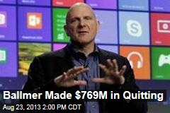 Ballmer Made $769M in Quitting