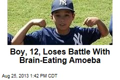 Boy, 12, Loses Battle With Brain-Eating Amoeba