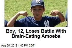 Boy, 12, Loses Battle With Brain-Eating Amoeba