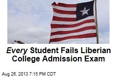 Every Single Student Fails Liberian College Admission Exam