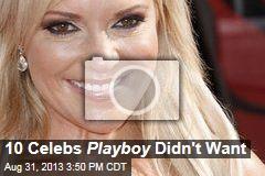 10 Celebs Playboy Didn't Want