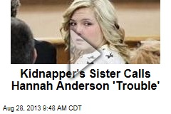 Kidnapper's Family No Longer Wants Hannah's DNA