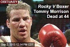 Rocky V Boxer Tommy Morrison Dead at 44