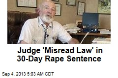 Judge 'Misread Law' in 30-Day Rape Sentence