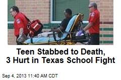 Teen Stabbed to Death, 3 Hurt in Texas School Fight