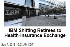 IBM Shifting Retirees to Health-Insurance Exchange
