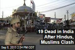 19 Dead in India After Hindus and Muslims Clash