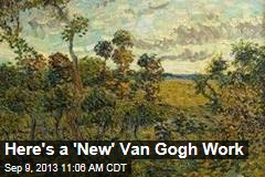 Here's a 'New' Van Gogh Work