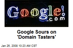 Google Sours on 'Domain Tasters'