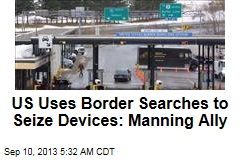 US Uses Border Searches to Seize Devices: Manning Ally