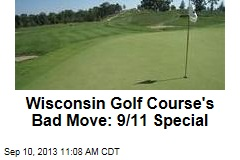 Wisconsin Golf Course's Bad Move: 9-11 Special