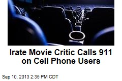 Irate Movie Critic Calls 911 on Cell Phone Users