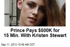 Prince Pays $500K for 15 Minutes of Kristen Stewart