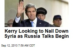 Kerry Looking to Nail Down Syria as Russia Talks Begin