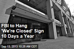 FBI to Hang 'We're Closed' Sign 10 Days a Year