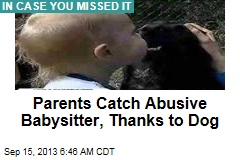 Parents Catch Abusive Babysitter, Thanks to Dog