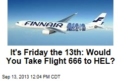 It's Friday the 13th: Would You Take Flight 666 to HEL?