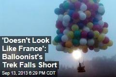 'Doesn't Look Like France': Balloonist's Trek Falls Short